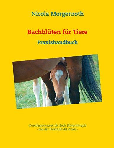 Bachblüten für Tiere: Praxishandbuch