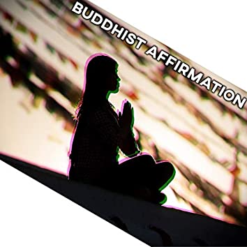 Buddhist Affirmation – Beautiful Asian Music for Spiritual Practises, Meditation, Yoga, Reiki