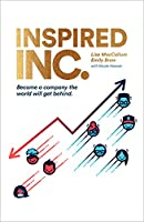 Inspired INC.: Become a Company the World Will Get Behind