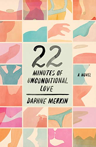 22 Minutes of Unconditional Love: A Novel
