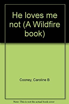 He Loves Me Not - Book #33 of the Wildfire
