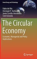 The Circular Economy: Economic, Managerial and Policy Implications (Green Energy and Technology)