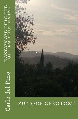 Zu Tode gebotoxt: Pippo und Lele ermitteln in Siena (Pippo u