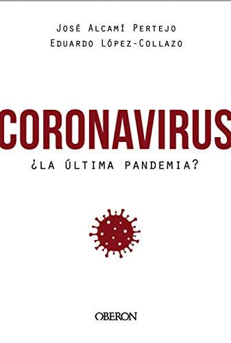Coronavirus, ¿la última pandemia? (Libros singulares)