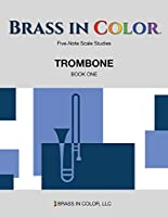Brass in Color - Scale Studies: Trombone, Book One