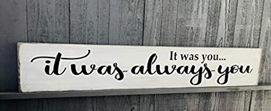 CELYCASY S-913 ¡°It was You.It was Always You. Handmade, Wooden, Long Sign. Large Impressive Sign. Rustic, Antiqued, Romantic