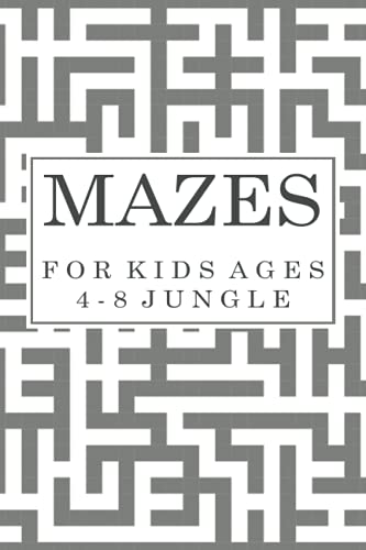 Mazes for Kids Ages 4-8 Jungle: Funny Mazes Activity Book for Kids Ages 4-8 -Maze Puzzle Book for Kids 4-8 - 50 Solved Mazes (6x9 inches)