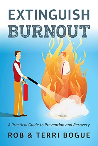 Extinguish Burnout: A Practical Guide to Prevention and Recovery