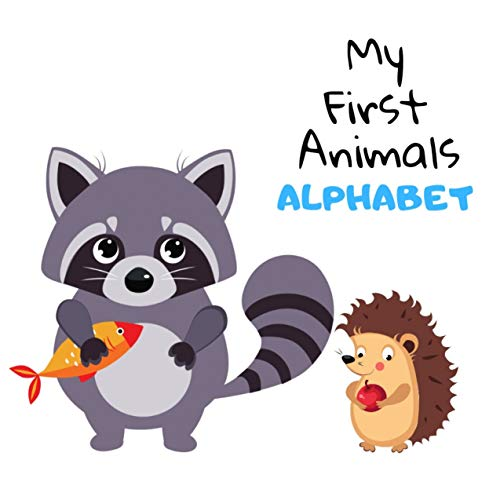 My First Animal Alphabet: Gift Idea For Baby & Toddler, Book With High Quality Kids Friendly Images for children aged 0-6 (English Edition)