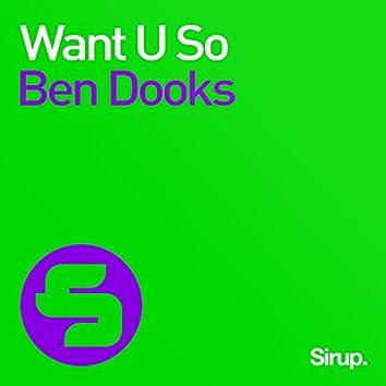 Want U So