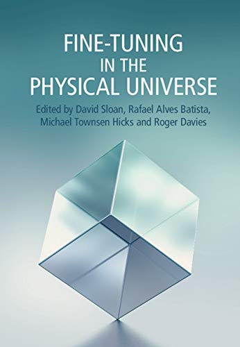 Fine-Tuning in the Physical Universe by [David Sloan, Rafael Alves Batista, Michael Townsen Hicks, Roger Davies]