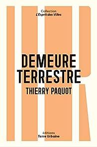 Demeure terrestre par Thierry Paquot