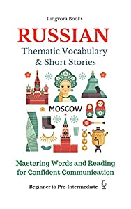 Russian: Thematic Vocabulary and Short Stories (with audio track)