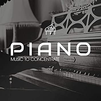 Piano Music To Concentrate