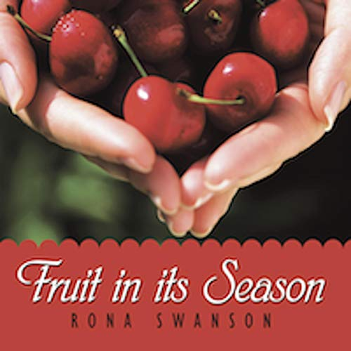 Fruit in its Season Audiobook By Rona Swanson cover art