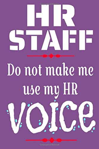 HR STAFF: Do Not Let Me Use My HR Voice | Notebook Human Resources Appreciation Gift Blank Lined Journal | Office Notebooks or an Address Book | ... Quote for Human Resources Staff Members  |