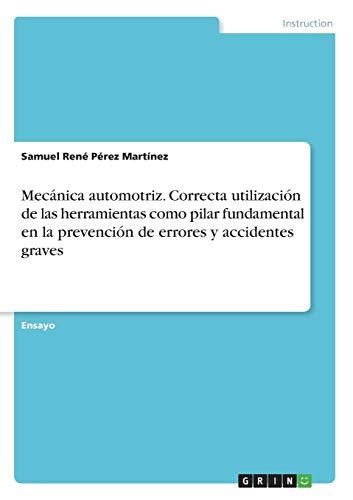 Mecánica automotriz. Correcta utilización de las herramientas como pilar fundamental en la prevención de errores y accidentes graves