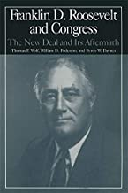 The M.E.Sharpe Library of Franklin D.Roosevelt Studies: v. 2: Franklin D.Roosevelt and Congress - The New Deal and it's Aftermath (The M.E. Sharpe Library of Franklin D. Roosevelt Studies)