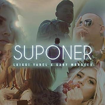 Suponer (feat. Luiggi Yarel)