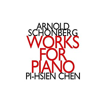 Arnold Schonberg: Works for Piano For Two Hands