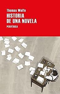 Historia de una novela par Thomas Wolfe