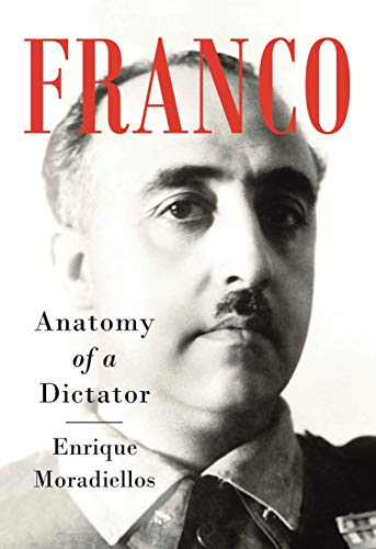 Franco: Anatomy of a Dictator (English Edition) eBook: Moradiellos ...