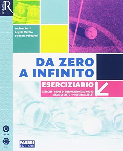 Da zero a infinito. Eserciziario matematica. Per la Scuola media. Con ebook. Con espansione online