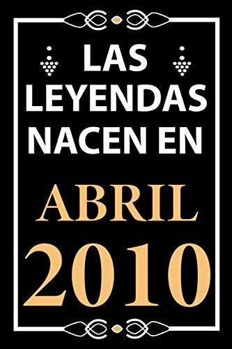 Las leyendas nacen en Abril 2010: Regalo de cumpleaos perfecto para nios y nias de 11 aos I Cita positiva , humor I Cuaderno , diario , libro de ... I Idea original para el 11 cumpleaos