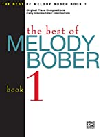 The Best of Melody Bober: Original Piano Compositions, Early Intermediate / Intermediate