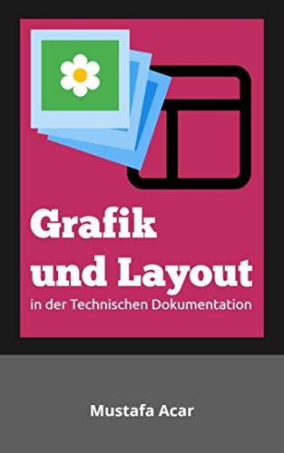 Grafik und Layout: in der Technischen Dokumentation