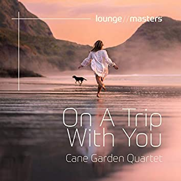 On A Trip With You