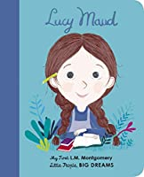 Lucy Maud Montgomery: My First L. M. Montgomery (Little People, BIG DREAMS)