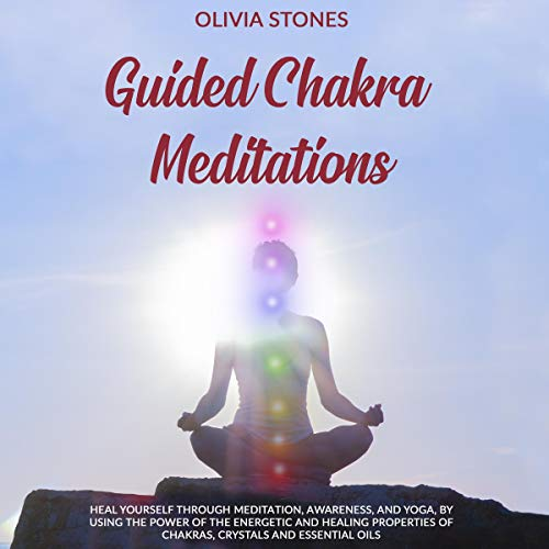 Guided Chakra Meditations Audiobook By Olivia Stones cover art
