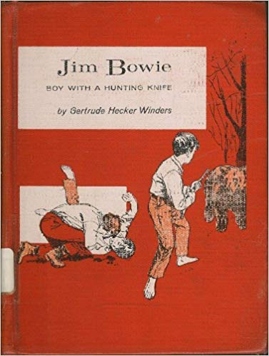 Jim Bowie: Boy with a Hunting Knife (The Childhood of Famous Americans Series)