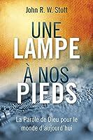 Une lampe à nos pieds: La Parole de Dieu pour le monde d'aujourd'hui