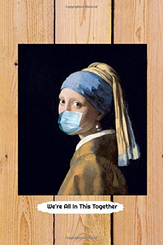 We're All In This Together: Journal (6 x 9) Girl with a Pearl Earring by Vermeer blank lined notebook