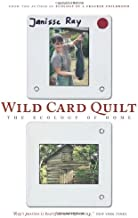 Wild Card Quilt: The Ecology of Home (The World As Home)