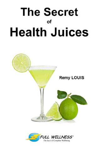 The Secret of Health Juices (Anti-Aging Wellness Book 4) (English Edition)