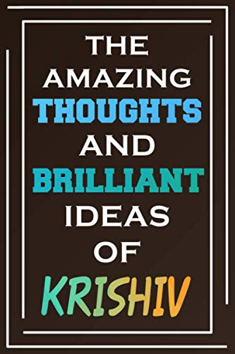 The Amazing Thoughts And Brilliant Ideas Of Krishiv: Blank Lined Notebook | Personalized Name Gifts