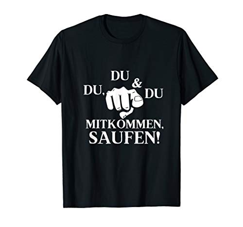 Du Mitkommen Saufen! Malle Mallorca Party Shirt Karneval T-Shirt