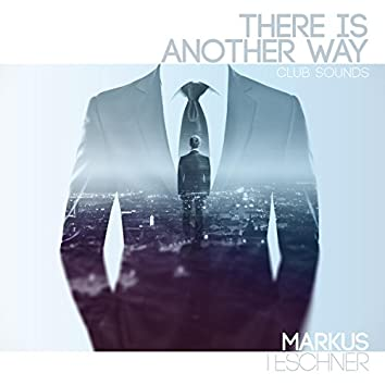 There Is Another Way (Club Sounds)