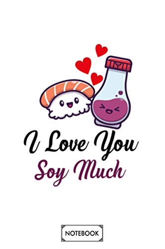 I Love You Soy Much Notebook: Journal, Diary, Matte Finish Cover, Lined College Ruled Paper, Planner, 6x9 120 Pages