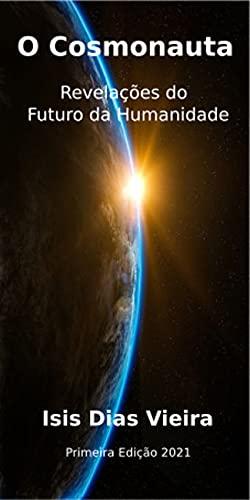 O Cosmonauta - Revelações do Futuro da Humanidade