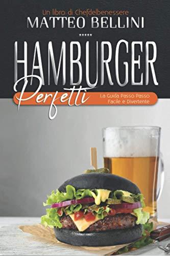 Hamburger perfetti: La guida passo passo facile e divertente