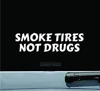JS Artworks Smoke Tires Not Drugs Vinyl Decal Sticker
