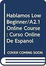 Hablamos Low Beginner/A2.1 Student Online Course: Curso Online de Español