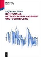 Kommunales Beteiligungsmanagement Und –controlling (De Gruyter Studium)