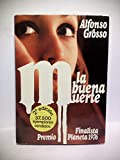 La buena muerte: Novela (Autores españoles e hispanoamericanos)