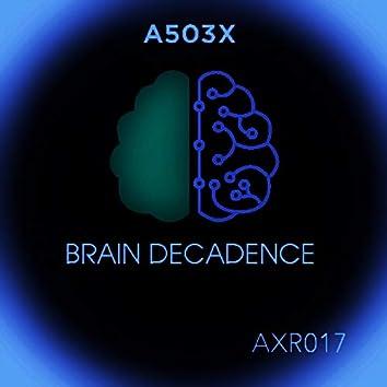 Brain Decadence