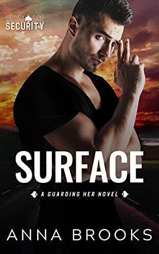 Surface: A Forbidden Bodyguard Romance (Guarding Her Book 1)